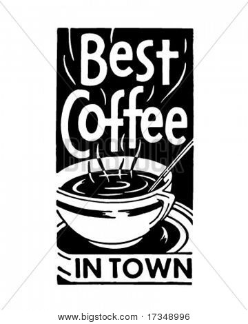 Best Coffee In Town 2 - Retro Ad Art Banner