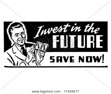 Invest In The Future - Retro Ad Art Banner