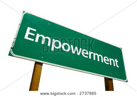 Empowerment - Road Sign.