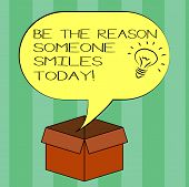 Handwriting Text Writing Be The Reason Someone Smiles Today. Concept Meaning Make Somebody Happy Giv poster