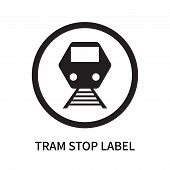 Tram Stop Label Icon Isolated On White Background. Tram Stop Label Icon Simple Sign. Tram Stop Label poster
