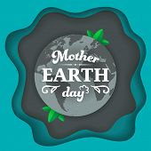 Mother Earth Day Typographical Badge On The Earth Planet With Green Leaves. Earth Day Concept With A poster