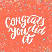 Congrats, You Did It. Congratulations Banner. Hand Lettering. Vector Hand Drawn Illustration. poster