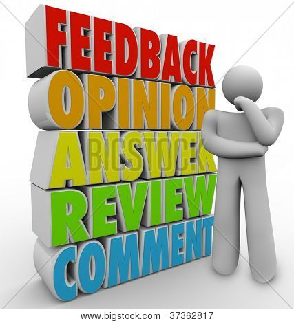 A man, customer or other person thinks of his feedback, comment, answer, review or opinion to a question or product purchase