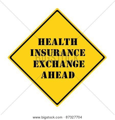 Health Insurance Exchange Ahead Sign