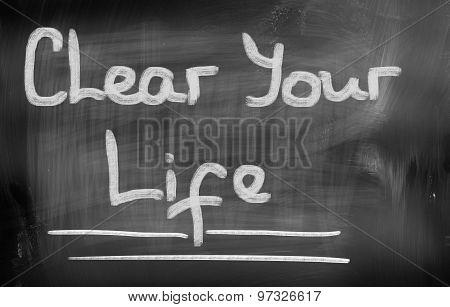 Clear Your Life Concept