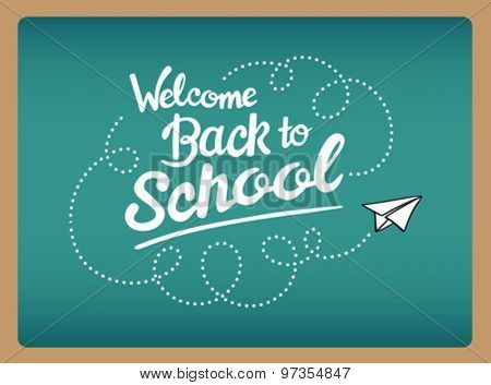 Welcome back to school message with paper plane icon vector on green chalkboard