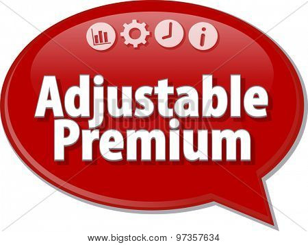 Speech bubble dialog illustration of business term saying Adjustable premium