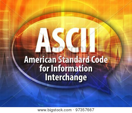 speech bubble illustration of information technology acronym abbreviation term definition ASCI American Standard Code for Information Interchange