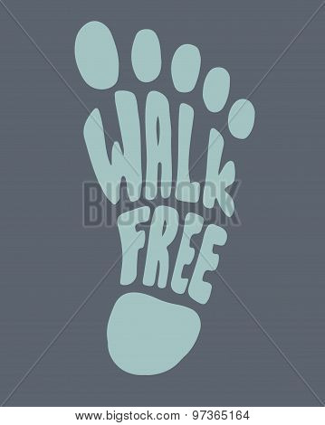 Walk Free, Foot Silhouette