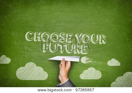 Choose your future concept on blackboard