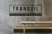Tranquil is to keep calm and relax. poster