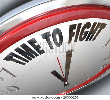 A clock with the words Time to Fight illustrating the urgency of standing up for your rights and demonstrating to those in power that you won't back down