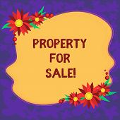 Handwriting Text Property For Sale. Concept Meaning Owner Who Want To Exchange Of Commodity For Mone poster