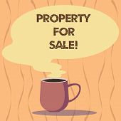 Text Sign Showing Property For Sale. Conceptual Photo Owner Who Want To Exchange Of Commodity For Mo poster