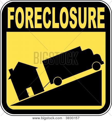 Sign Foreclosure Truck Towing House.