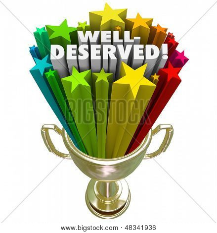 One winner is given a trophy with the words Well Deserved to illustrate being chosen as the best or top competitor in a game or competition