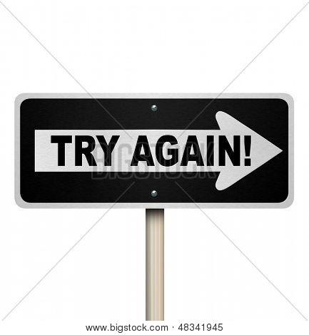 Die Wörter erneut versuchen eine unidirektionale unterwegs zu unterzeichnen, um einen zweiten oder wiederholten Versuch eines Auftrags oder einer Aufgabe zu veranschaulichen