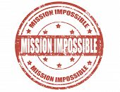 image of impossible  - Grunge rubber stamp with text Mission impossible - JPG