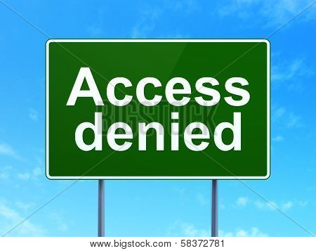 Protection concept: Access Denied on road sign background