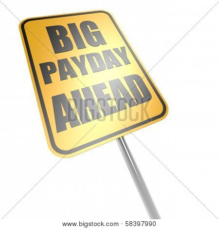 Big Payday Ahead Road Sign