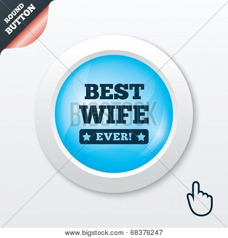 Best wife ever sign icon. Award symbol.
