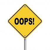 picture of oops  - 3d illustration of yellow roadsign of oops isolated on the white background - JPG