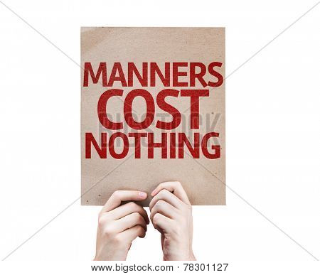 Manners Cost Nothing card isolated on white background