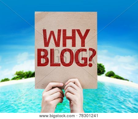 Why Blog? card with a beach on background