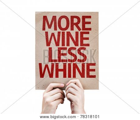 More Wine Less Whine card isolated on white background