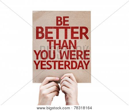 Be Better Than You Were Yesterday card isolated on white background