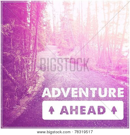 Inspirational Typographic Quote - Adventure ahead