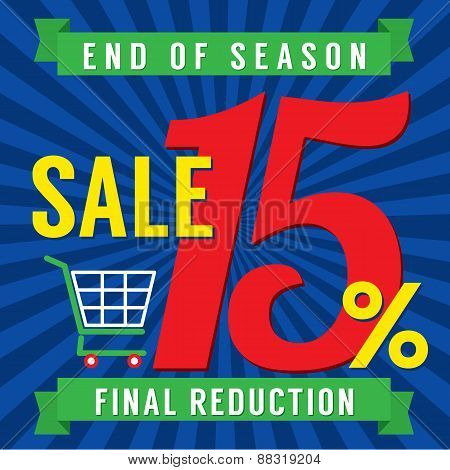 15 Percent End Of Season Sale.