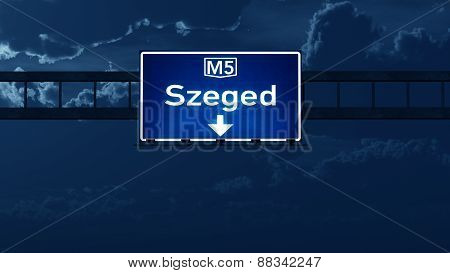 Szeged Hungary Highway Road Sign At Night
