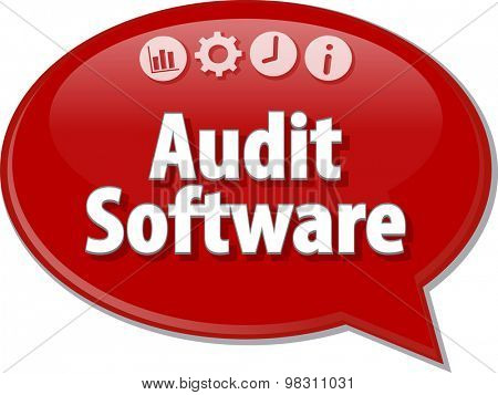 Speech bubble dialog illustration of business term saying Audit Software Finance
