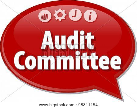 Speech bubble dialog illustration of business term saying Audit Committee Finance