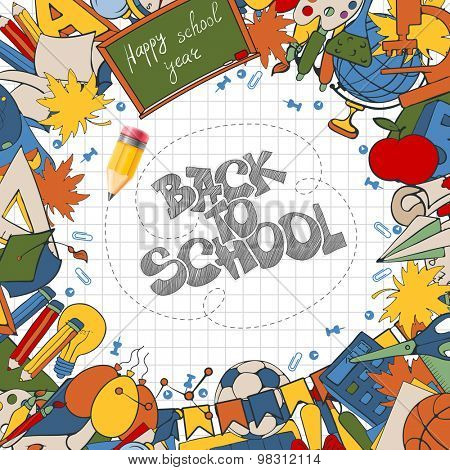 Back to School background with hand drawn doodle stationery and other school subjects arranged around text (lettering) written by pencil. Vector illustration.