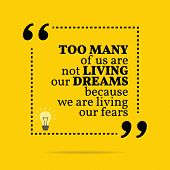 Постер, плакат: Inspirational Motivational Quote Too Many Of Us Are Not Living Our Dreams Because We Are Living Our