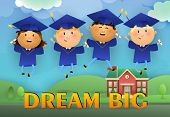 Dream Big Graduation Poster Design. Jumping Students Wearing Graduation Caps And Gowns, School Build poster