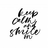 Keep Calm And Smile Handwritten Black Lettering. Positive Ink Brush Calligraphic Slogan. Grunge Brus poster