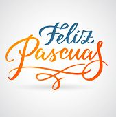 Feliz Pascuas - Easter Greetings On Spanish Vector Typography, Calligraphy, Lettering, Hand-writing  poster