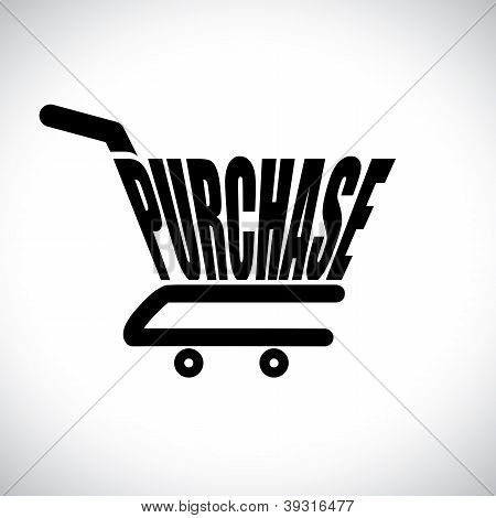 Concept Illustration Of Shopping Cart With The Word Purchase. The Graphic Represents Online Shopping