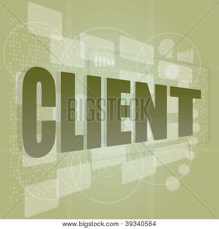 Words Client On Digital Screen, Business Concept