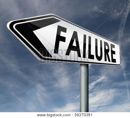 failure being unsuccessful and failing task or going bankruptcy take the risk and fail