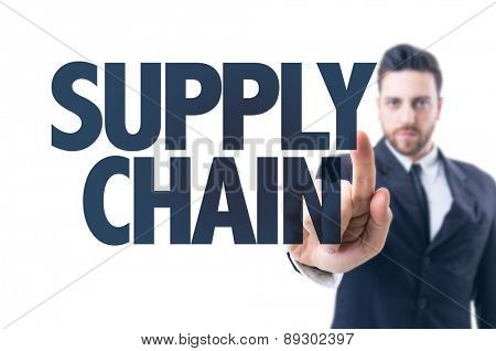 Business man pointing the text: Supply Chain