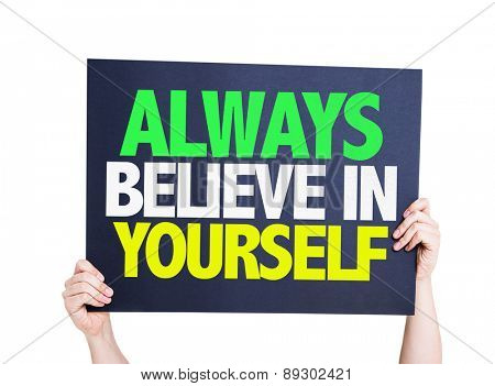 Always Believe in Yourself card isolated on white