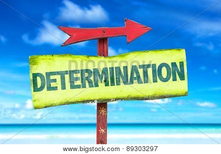 Determination sign with beach background