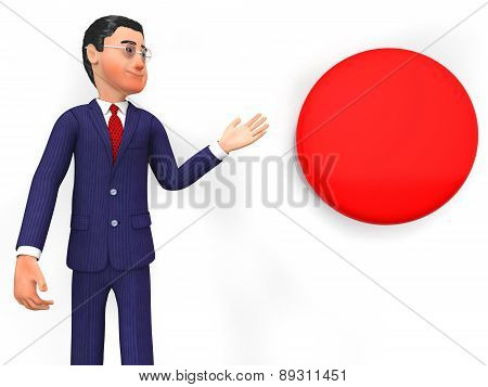 Businessman Beside Button Represents Stop Sign And Biz