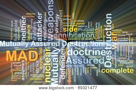 Background concept wordcloud illustration of mutually assured destruction MAD glowing light