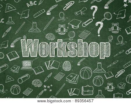 Education concept: Workshop on School Board background
